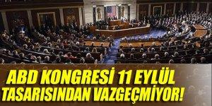 ABD Kongresi 11 Eylül tasarısından vazgeçmiyor!