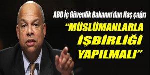 ABD İç Güvenlik Bakanından 'Müslümanlarla işbirliği' çağrısı!