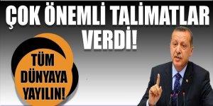 Erdoğan çok önemli talimatlar verdi! 'Tüm dünyaya yayın'