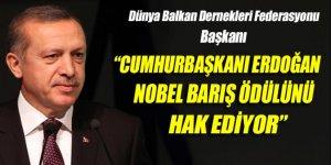 DÜNBALFED: 'Cumhurbaşkanı Erdoğan Nobel Barış Ödülü'nü hak ediyor'