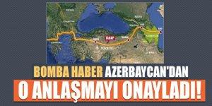 Bomba haber Azerbaycan'dan: o anlaşmayı onayladı!