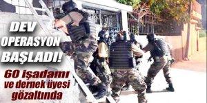 FETÖ soruşturması kapsamında 60 işadamı ve dernek üyesi gözaltına alındı