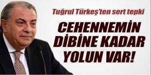 Tuğrul Türkeş: 'Sadakatin yoksa cehennemin dibine kadar yolun var'