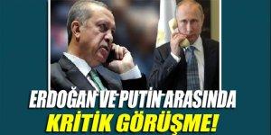 Cumhurbaşkanı Erdoğan Putin'le telefonla görüştü!