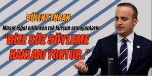 Bülent Turan'dan Irak'ın küstah kararına sert tepki