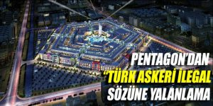 Pentagon 'Türk askeri illegal' sözünü yalanladı.