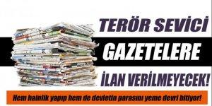 Artık terör sevici gazetelere resmi ilan verilmeyecek  .