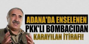 Adana'da enselenen PKK'lı bombacıdan Karayılan itirafı!