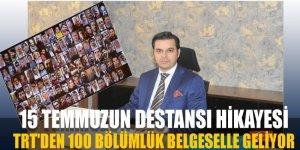 15 Temmuzun destansı hikayesi TRT'den 100 bölümlük belgeselle geliyor