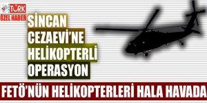 FETÖ'nün helikopterleri hala havada!