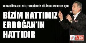 Külünk: 'Bizim hattımız sayın Erdoğan'ın hattıdır'