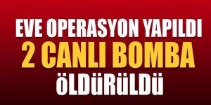 Cizre'de operasyon: 2 canlı bomba öldürüldü!