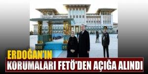 Erdoğan'ın korumaları FETÖ'den açığa alındı!