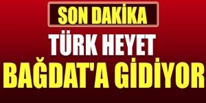 Türk heyet Bağdat'a gidiyor