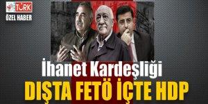 İhanet kardeşliği! Dışta FETÖ içte HDP