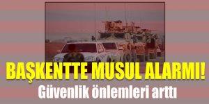 Başkentte Musul alarmı! Güvenlik önlemleri arttı