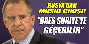 Sergey Lavrov: DAEŞ, Musul'dan Suriye'ye geçebilir