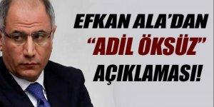 Efkan Ala'dan 'Adil Öksüz' açıklaması