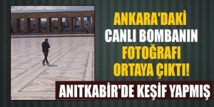 Ankara'daki canlı bomba Anıtkabir'de keşif yapmış!