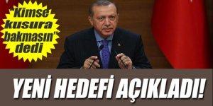 Erdoğan 'kimse kusura bakmasın' dedi yeni hedefi açıkladı
