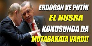 Erdoğan ve Putin El Nusra konusunda mutabakata vardı