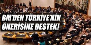 Türkiye'nin önerisine BM'den destek!