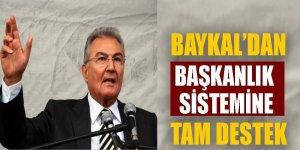 Baykal'dan başkanlık sistemine tam destek