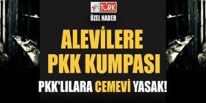 Alevilere PKK Kumpası! PKK'lılara cemevi yasak