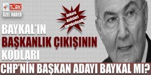 CHP'nin Başkan adayı Baykal mı?