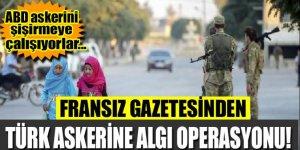 Fransızlar algı yaratarak Türk askerini sıradanlaştırmaya çalışıyor