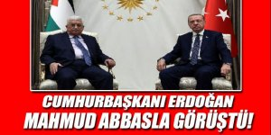 Erdoğan, Mahmud Abbas ile görüştü