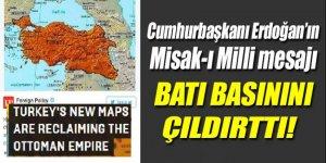 Erdoğan'ın Misak-ı Milli mesajı Batı'yı çıldırttı