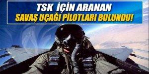 TSK için  aranan savaş uçağı pilotları bulundu!