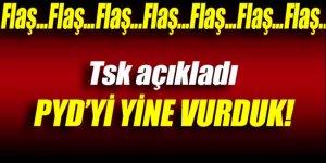 TSK açıkladı: PYD'yi yine vurduk!