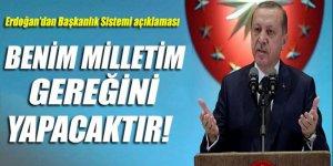 Erdoğan: Benim milletim gereğini yapacaktır
