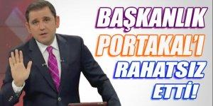 Başbakan'ın açıklaması Portakal'ı rahatsız etti