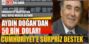 Aydın Doğan'dan 50 bin dolar! Cumhuriyet'e sürpriz destek