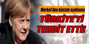 Merkel, Türkiye'yi tehdit etti