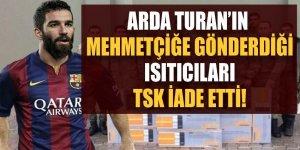 Arda Turan'ın mehmetçiğe gönderdiği ısıtıcıları TSK iade etti!