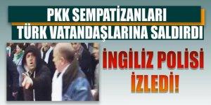 PKK sempatizanları Türk vatandaşlarına saldırdı! İngiliz polisi izledi