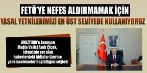 Muğla Valisi Amir Çiçek: 'FETÖ'ye nefes aldırmamak için Yasal yetkilerimizi en üst seviyede kullanıyoruz'