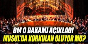 BM'den Musul için endişe verici açıklama!
