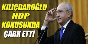 Kemal Kılıçdaroğlu HDP konusunda çark etti