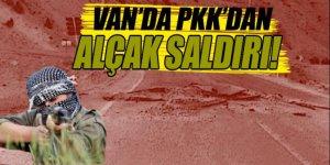 Van'da PKK'dan alçak saldırı!