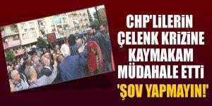 CHP'lilerin çelenk krizine Kaymakam müdahale etti: 'Şov yapmayın!'