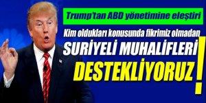 Trump: Suriye'ye karşı muhalifleri destekliyoruz