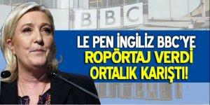 BBC'nin Le Pen Röportajı tepkilerin hedefi oldu