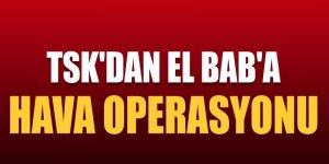 TSK'dan El Bab'a hava operasyonu