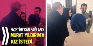 Cumhurbaşkanı Erdoğan, Murat Yıldırım'a kız istedi