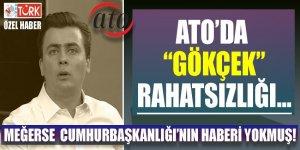 ATO'da Gökçek rahatsızlığı! 'Meğerse Cumhurbaşkanlığı'nın haberi yokmuş!'
